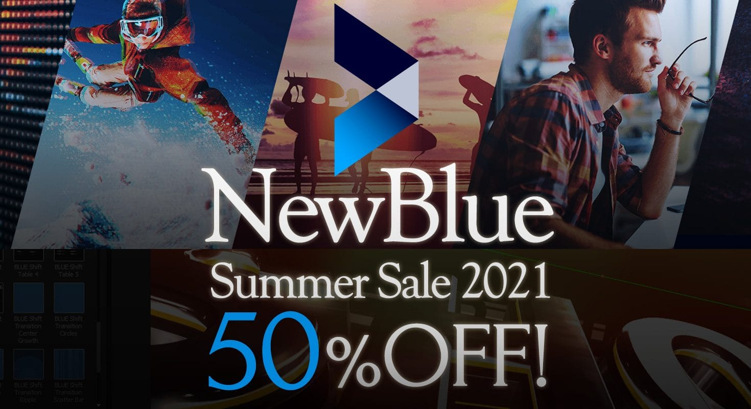 NewBlueFXの映像制作ツールが50%オフ